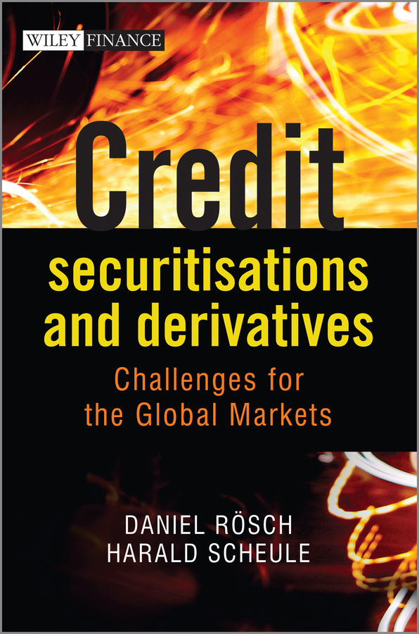 Daniel Rosch Credit Securitisations and Derivatives. Challenges for the Global Markets college students and risk sexual behavior