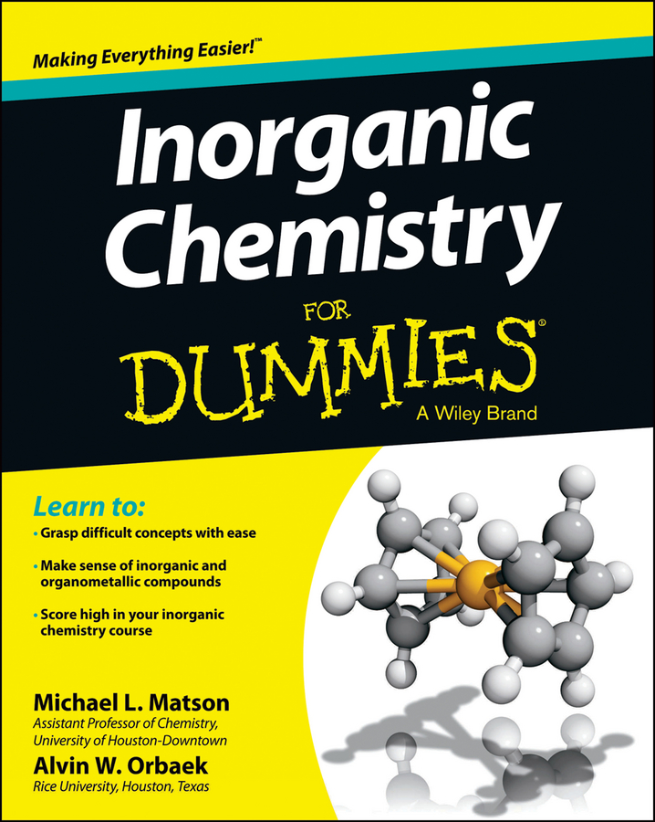Michael Matson Inorganic Chemistry For Dummies george w luther iii inorganic chemistry for geochemistry and environmental sciences fundamentals and applications