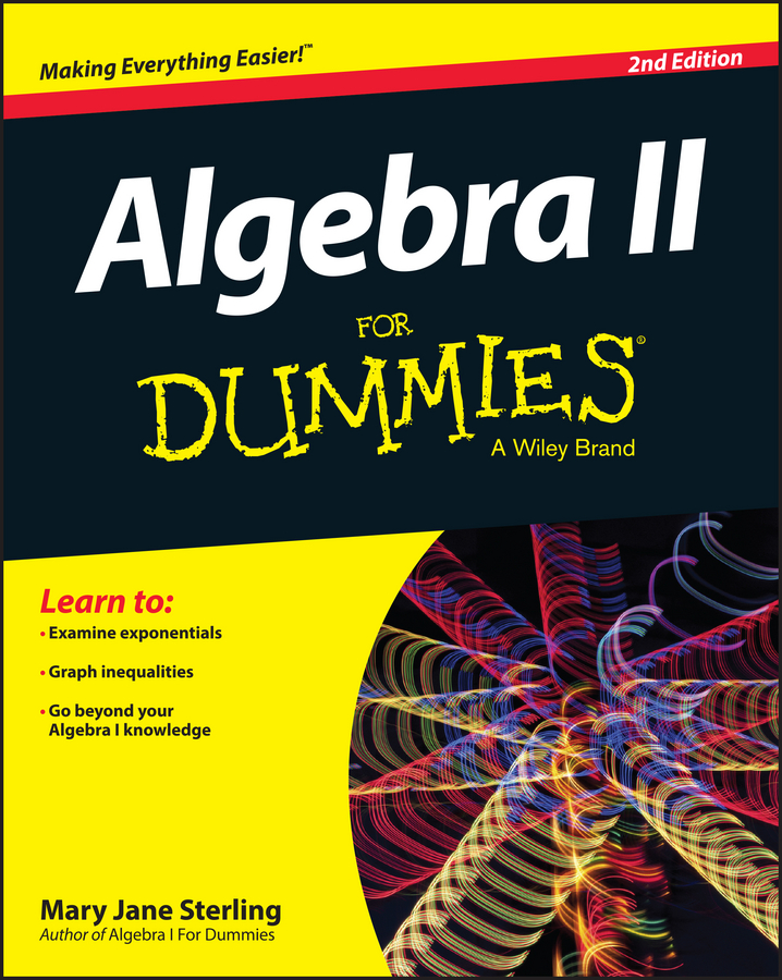 Mary Jane Sterling Algebra II For Dummies mary sterling jane algebra i for dummies
