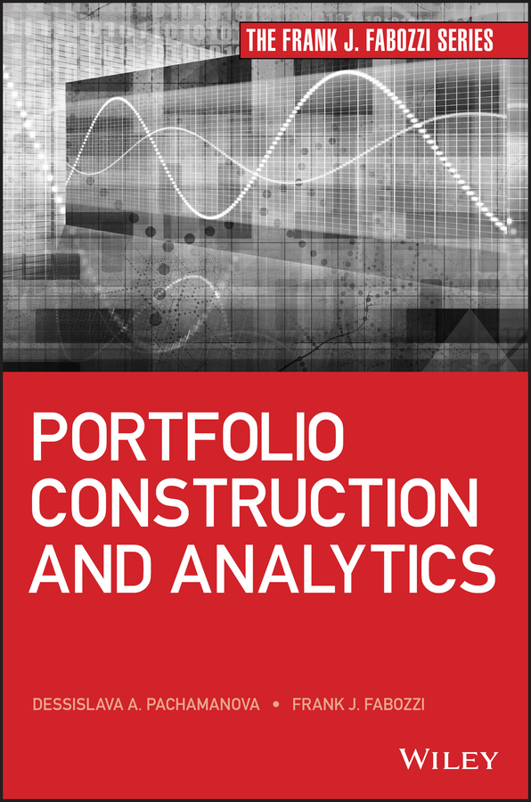 Frank Fabozzi J. Portfolio Construction and Analytics frank travers j investment manager analysis a comprehensive guide to portfolio selection monitoring and optimization