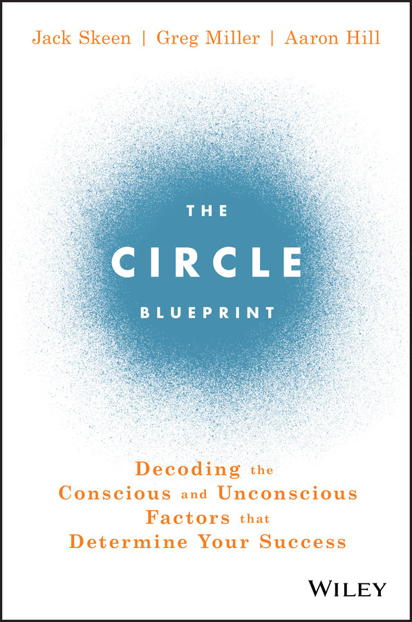 Aaron Hill The Circle Blueprint. Decoding the Conscious and Unconscious Factors that Determine Your Success you are the universe discovering your cosmic self and why it matters
