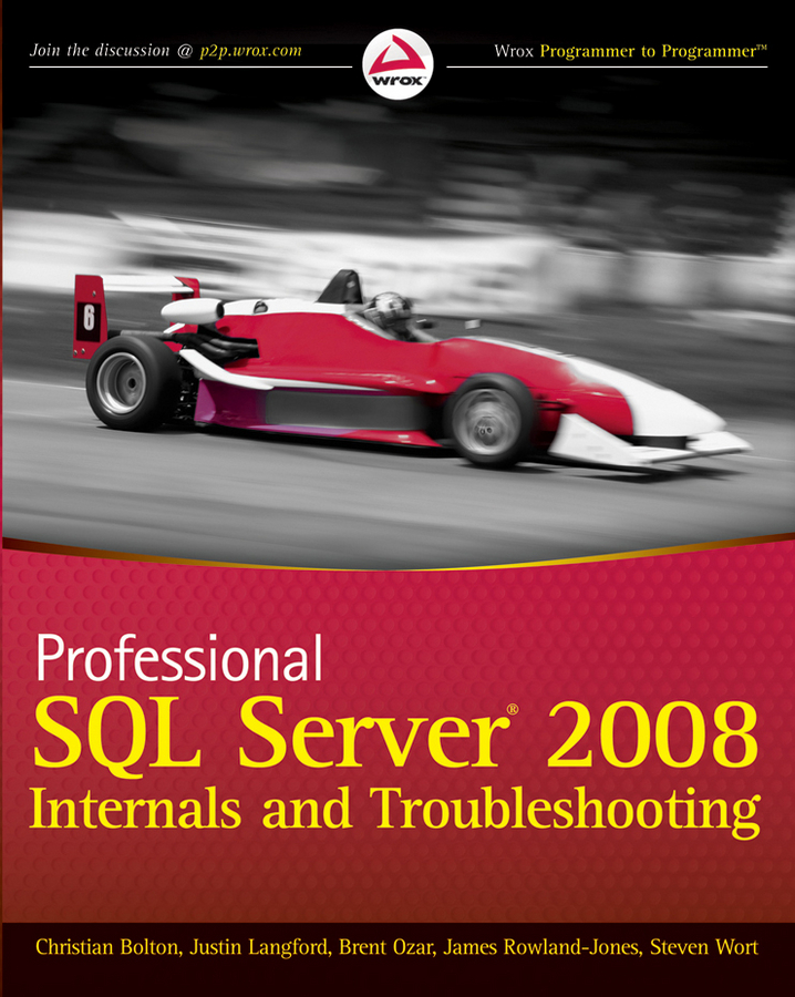 Steven Wort Professional SQL Server 2008 Internals and Troubleshooting mike chapple microsoft sql server 2008 for dummies