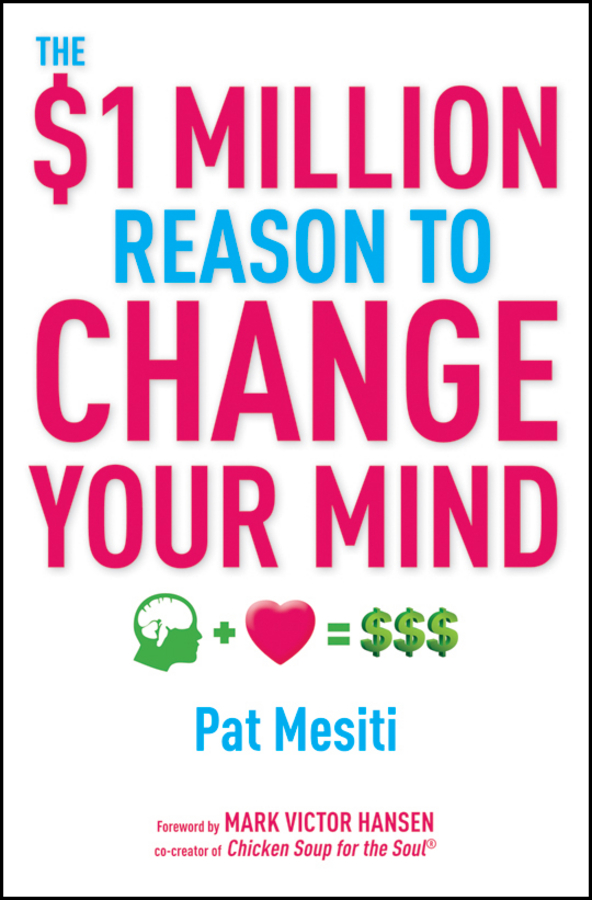 Pat Mesiti The $1 Million Reason to Change Your Mind sue hadfield change one thing make one change and embrace a happier more successful you isbn 9780857084576