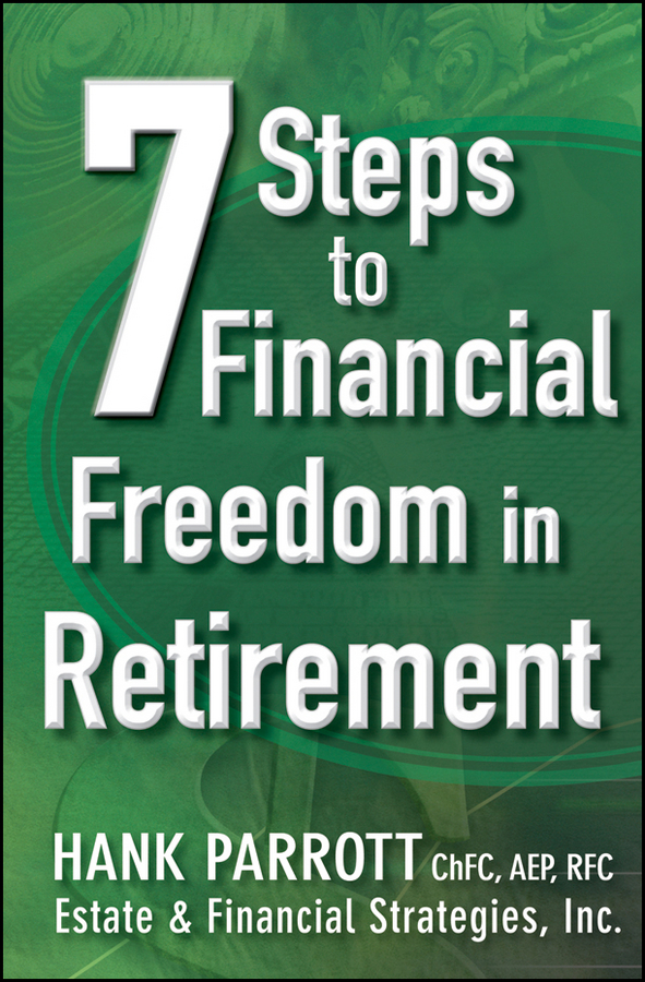 Hank Parrot Seven Steps to Financial Freedom in Retirement trish power super freedom create a worry free financial future in 6 steps