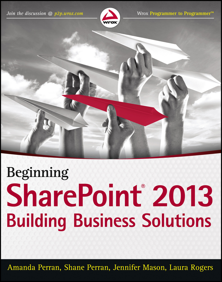 Фото - Jennifer Mason Beginning SharePoint 2013. Building Business Solutions jennifer mason beginning sharepoint 2013 building business solutions