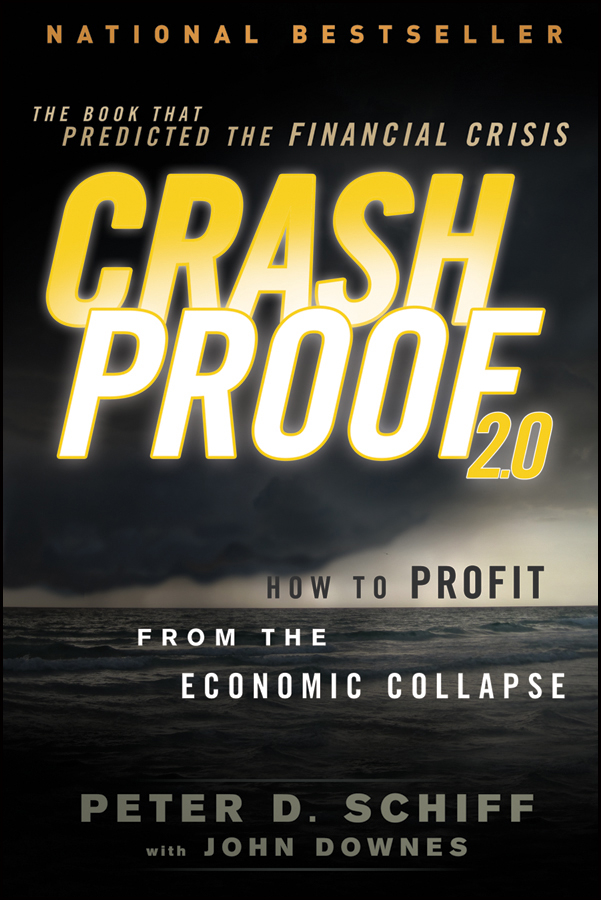 John Downes Crash Proof 2.0. How to Profit From the Economic Collapse
