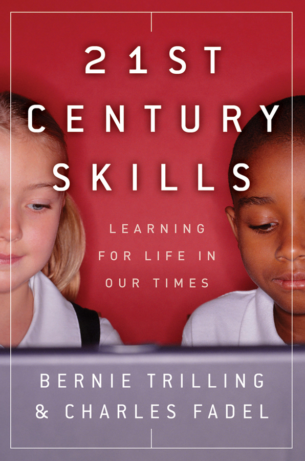Bernie Trilling 21st Century Skills. Learning for Life in Our Times congress and policy making in the 21st century