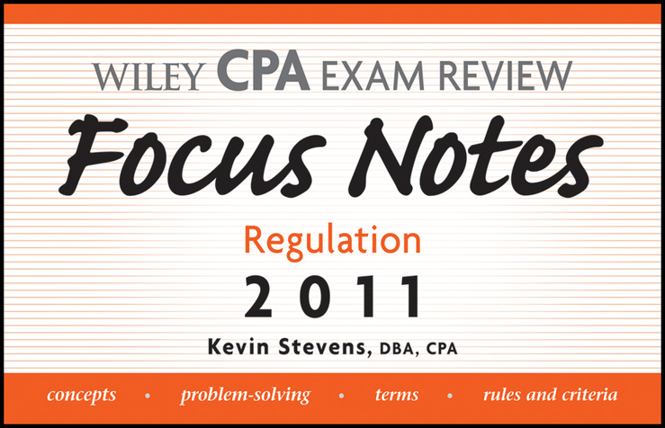 Kevin Stevens Wiley CPA Examination Review Focus Notes. Regulation 2011 o whittington ray wiley cpa exam review fast track study guide