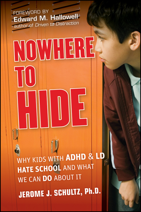 купить Edward Hallowell M. Nowhere to Hide. Why Kids with ADHD and LD Hate School and What We Can Do About It онлайн