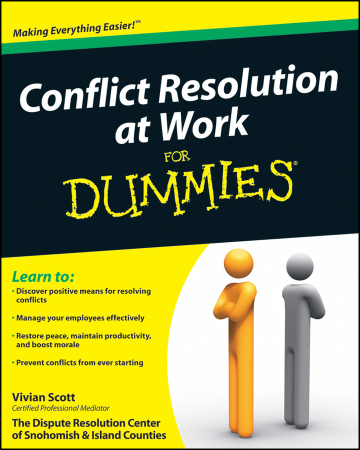Vivian Scott Conflict Resolution at Work For Dummies jim hornickel negotiating success tips and tools for building rapport and dissolving conflict while still getting what you want