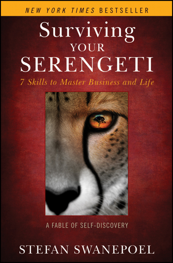 Surviving Your Serengeti. 7 Skills to Master Business and Life