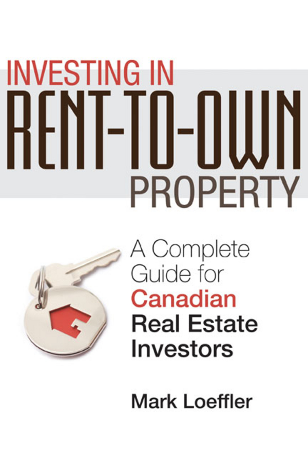 Mark Loeffler Investing in Rent-to-Own Property. A Complete Guide for Canadian Real Estate Investors malcolm kemp extreme events robust portfolio construction in the presence of fat tails isbn 9780470976791