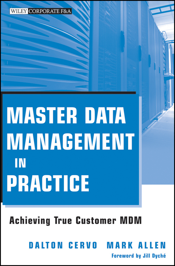 Mark Allen Master Data Management in Practice. Achieving True Customer MDM electronic customer relationship management