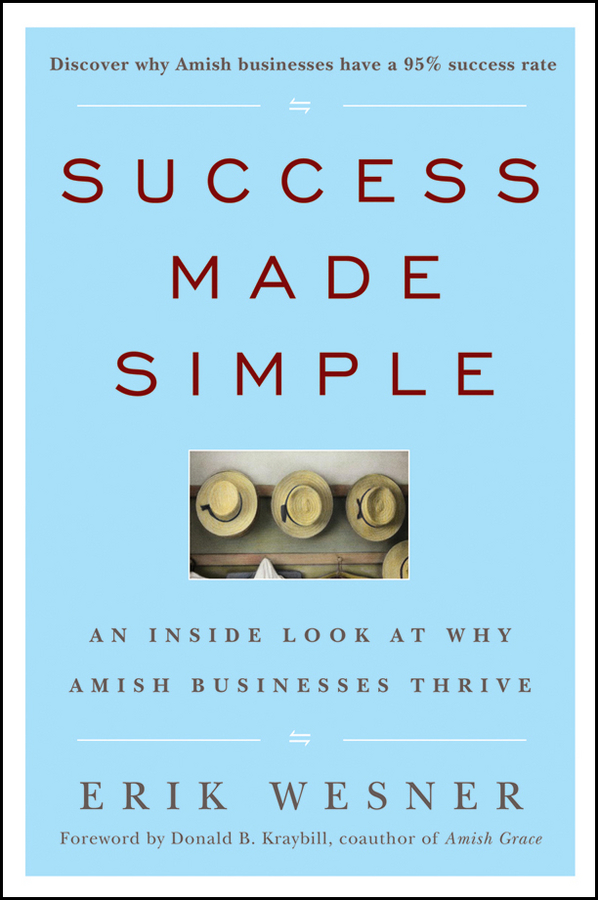 Erik Wesner Success Made Simple. An Inside Look at Why Amish Businesses Thrive business and ethics in a country with political socio economic crisis