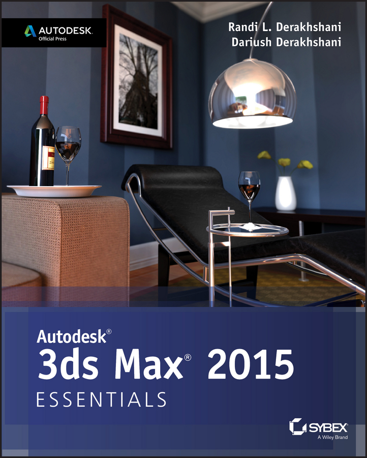 Dariush Derakhshani Autodesk 3ds Max 2015 Essentials. Autodesk Official Press