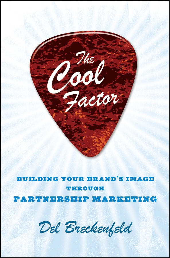 Del Breckenfeld The Cool Factor. Building Your Brand's Image through Partnership Marketing the aladdin factor