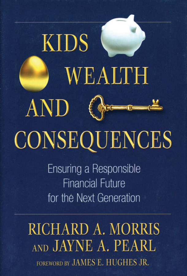 James E. Hughes, Jr. Kids, Wealth, and Consequences. Ensuring a Responsible Financial Future for the Next Generation cuhaj g standart catalog of world paper money specialized issues