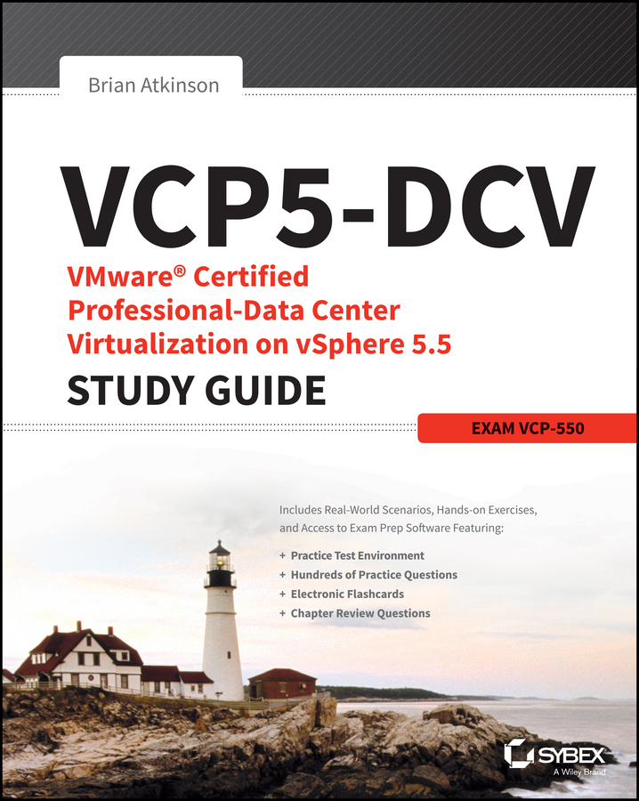Brian Atkinson VCP5-DCV VMware Certified Professional-Data Center Virtualization on vSphere 5.5 Study Guide. Exam VCP-550 scripting vmware power tools automating virtual infrastructure administration