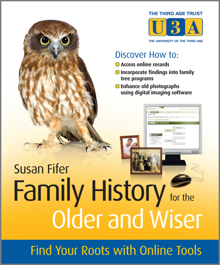 Susan Fifer Family History for the Older and Wiser. Find Your Roots with Online Tools nicole avery organise your family from chaos to harmony