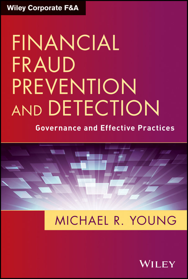Michael Young R. Financial Fraud Prevention and Detection. Governance and Effective Practices