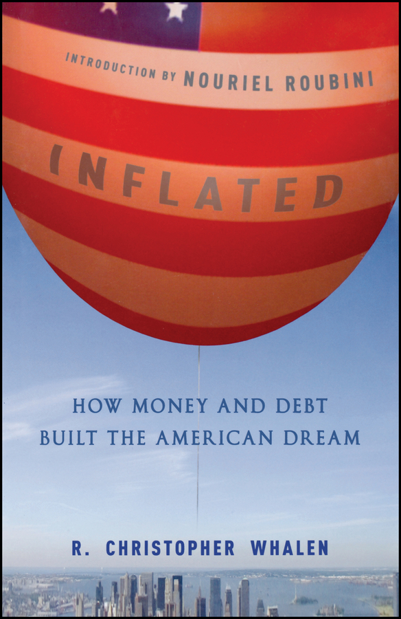 Nouriel Roubini Inflated. How Money and Debt Built the American Dream land of savagery land of promise – the european image of the american