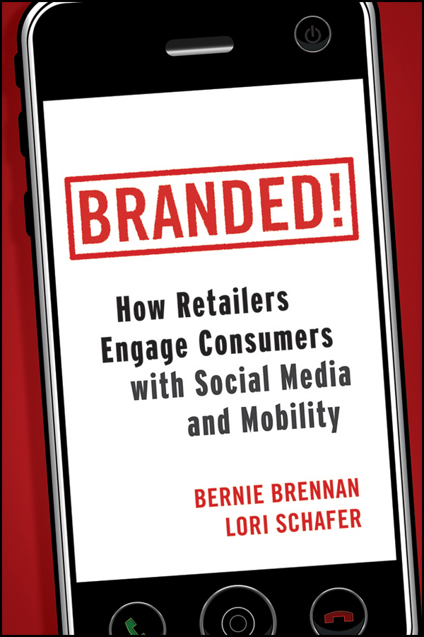 Bernie Brennan Branded!. How Retailers Engage Consumers with Social Media and Mobility social mobility among the shias