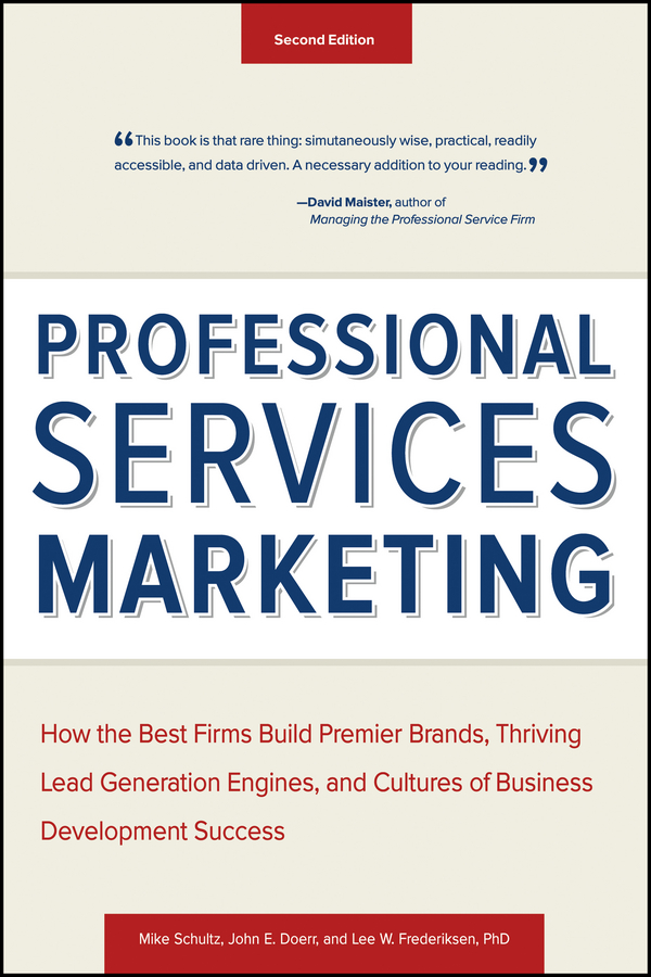 Mike Schultz Professional Services Marketing. How the Best Firms Build Premier Brands, Thriving Lead Generation Engines, and Cultures of Business Development Success brad williams professional wordpress design and development