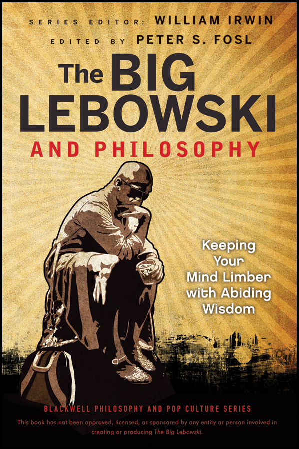 William Irwin The Big Lebowski and Philosophy. Keeping Your Mind Limber with Abiding Wisdom nate the great and the big sniff