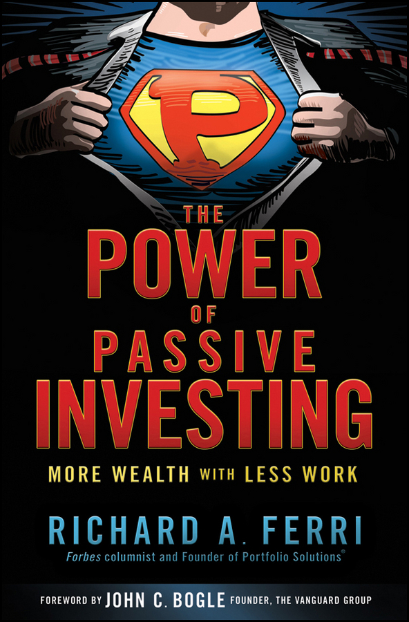 The Power of Passive Investing. More Wealth with Less Work