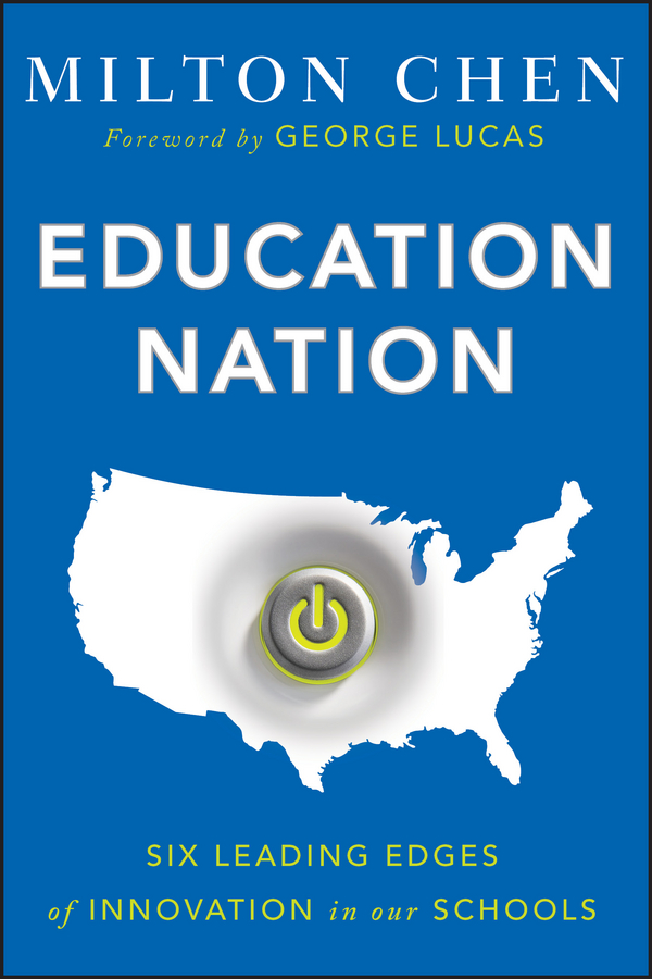 George Lucas Education Nation. Six Leading Edges of Innovation in our Schools george lucas education nation six leading edges of innovation in our schools isbn 9780470875438