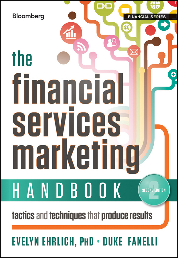 Evelyn Ehrlich The Financial Services Marketing Handbook. Tactics and Techniques That Produce Results troy waugh 101 marketing strategies for accounting law consulting and professional services firms