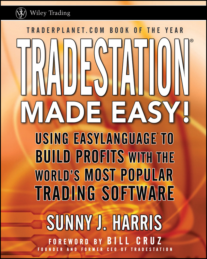 Sunny Harris J. TradeStation Made Easy!. Using EasyLanguage to Build Profits with the World's Most Popular Trading Software p810 pc software configuration interface instead of dse810 made in china