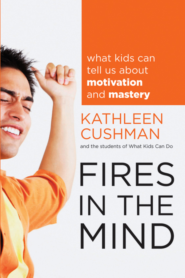 Kathleen Cushman Fires in the Mind. What Kids Can Tell Us About Motivation and Mastery keyboard mastery