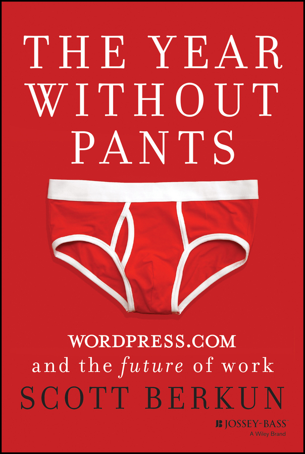 Scott Berkun The Year Without Pants. WordPress.com and the Future of Work look inside how computers work