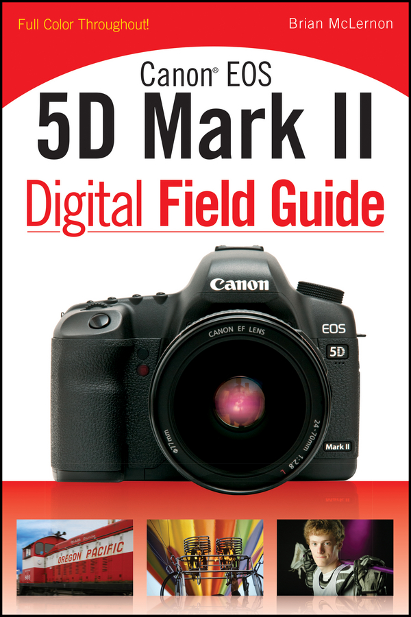 Brian McLernon Canon EOS 5D Mark II Digital Field Guide triopo tr 985c tft color display speedlite e ttl high speed sync 1 8000s camera flash for canon eos 5d mark iii 60d 7d