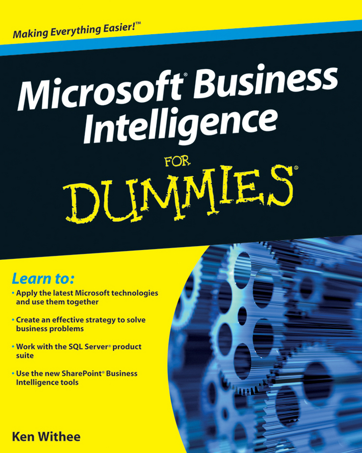 Ken Withee Microsoft Business Intelligence For Dummies michael alexander microsoft business intelligence tools for excel analysts