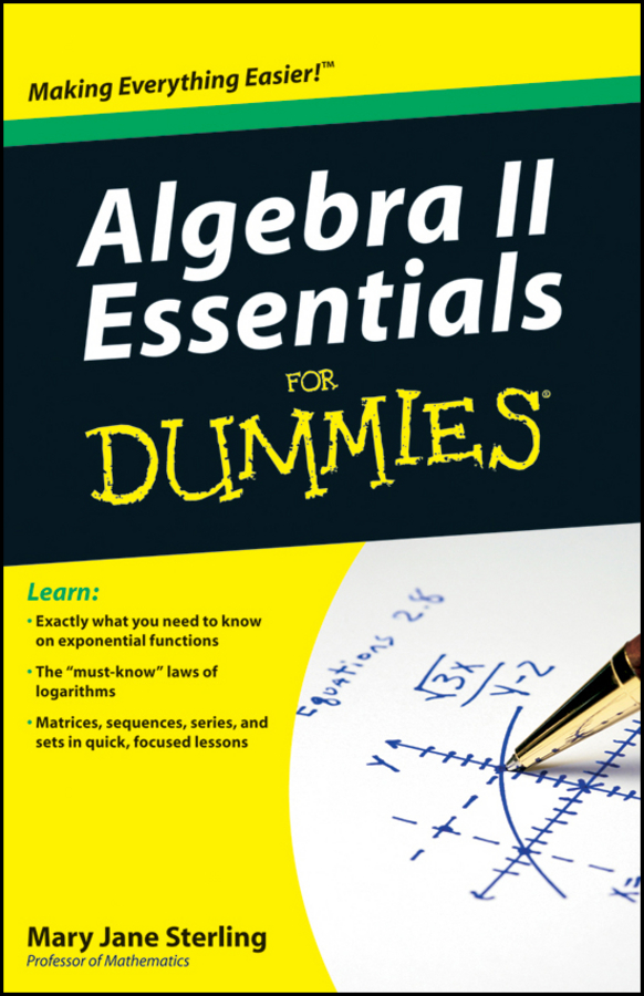 Mary Sterling Jane Algebra II Essentials For Dummies john moore t chemistry ii for dummies
