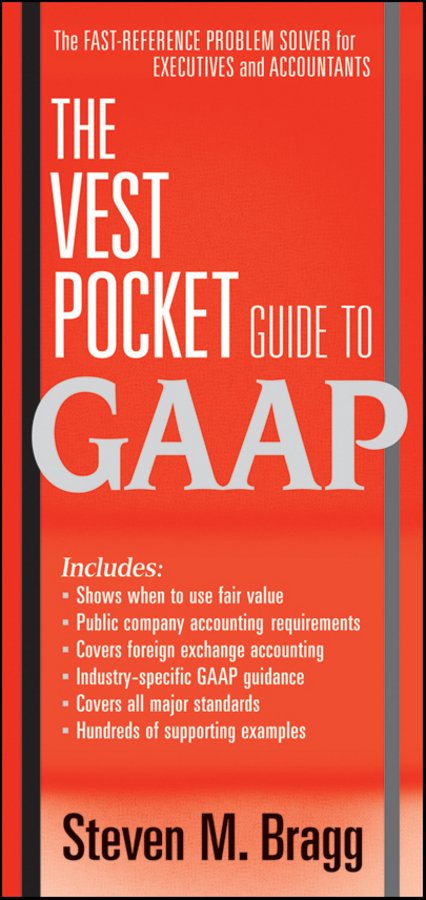 Steven Bragg M. The Vest Pocket Guide to GAAP mckay moffat stella a pocket guide for student midwives isbn 9781118278352