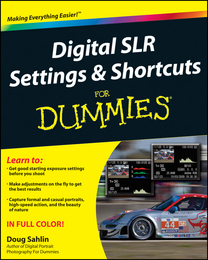 Doug Sahlin Digital SLR Settings and Shortcuts For Dummies