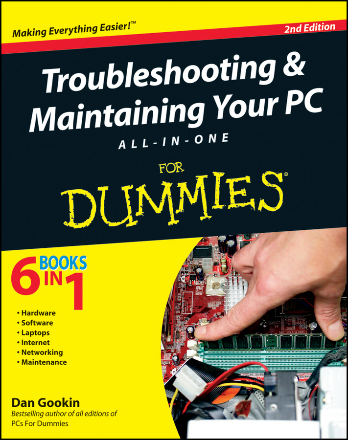 Dan Gookin Troubleshooting and Maintaining Your PC All-in-One For Dummies jeff strong pc recording studios for dummies