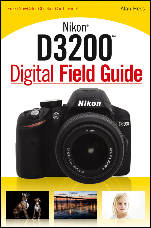 Alan Hess Nikon D3200 Digital Field Guide