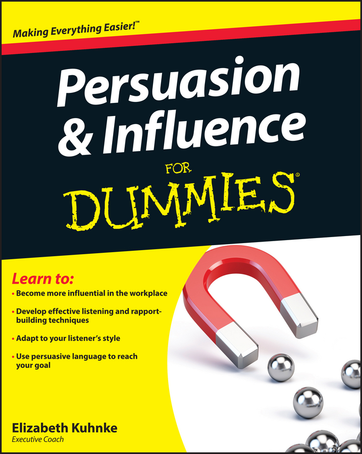 Elizabeth Kuhnke Persuasion and Influence For Dummies elizabeth kuhnke body language for dummies