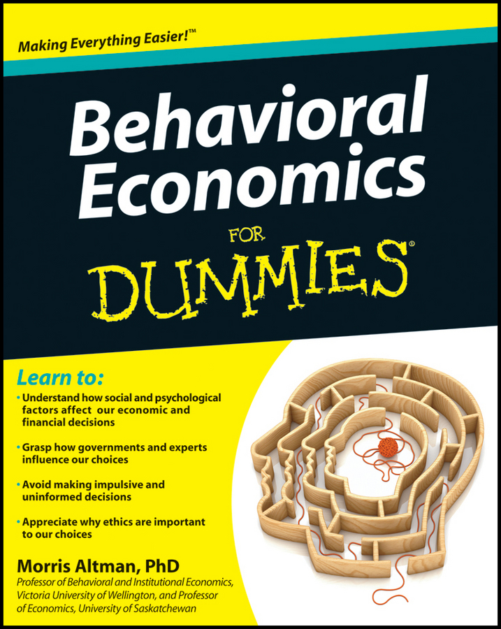 Morris Altman Behavioral Economics For Dummies george donald a r nonlinearity complexity and randomness in economics towards algorithmic foundations for economics