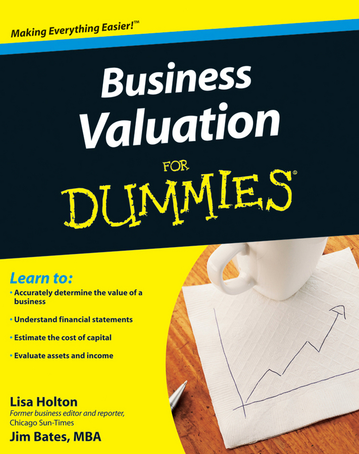 Jim Bates Business Valuation For Dummies nicole gravagna venture capital for dummies