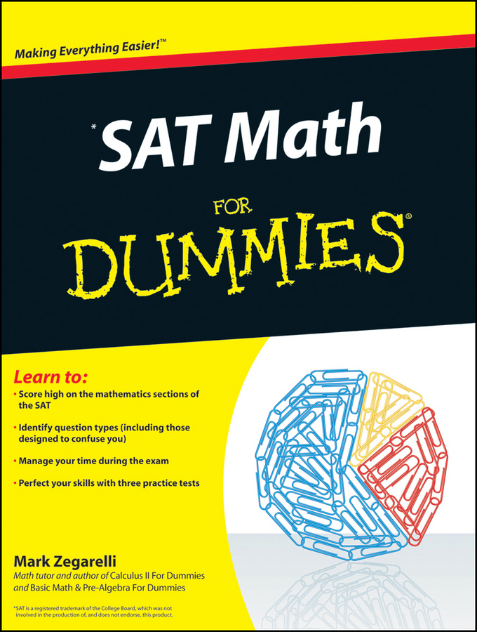 Mark Zegarelli SAT Math For Dummies complete test preparation inc compass mathematics practice math exercises tutorials and multiple choice strategies