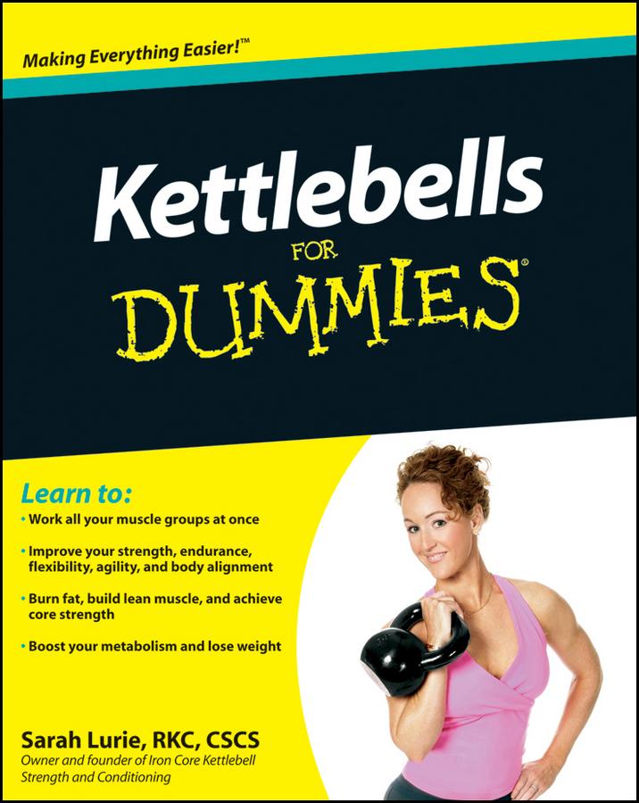 Sarah Lurie Kettlebells For Dummies sarah lurie kettlebells for dummies