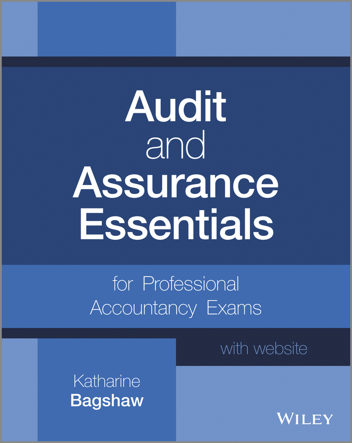 Katharine Bagshaw Audit and Assurance Essentials. For Professional Accountancy Exams