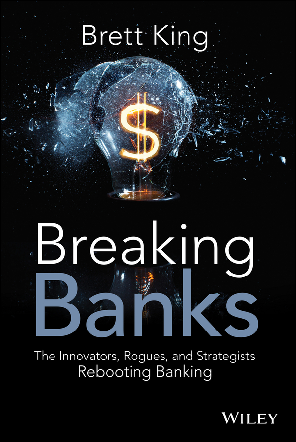 Brett King Breaking Banks. The Innovators, Rogues, and Strategists Rebooting Banking enhancing the tourist industry through light