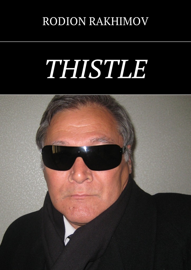 Rodion Rakhimov Thistle the house of truth