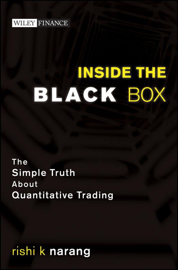 Rishi Narang K. Inside the Black Box. The Simple Truth About Quantitative Trading taxonomy